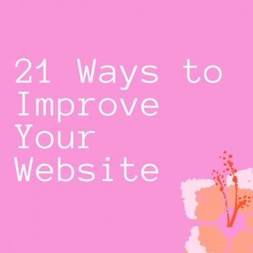 21 Ways to Improve Your Website